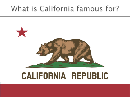 What is California famous for?